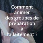 La formation allaitement Comment animer des groupes de préparation à l'allaitement du Centre Allaitement Véronique Darmangeat