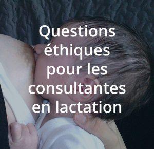 Formation à l'allaitement maternel, questions éthiques pour les consultantes en lactation et les personnes qui s'occupent d'allaitement