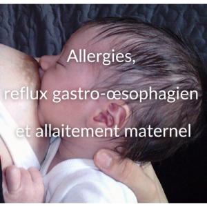 Allergies, reflux gastro-œsophagien et allaitement maternel