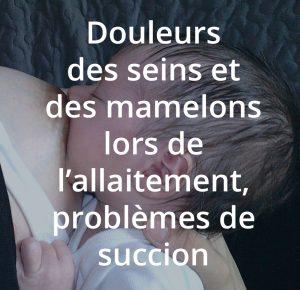 Douleurs des seins et des mamelons lors de l'allaitement, problèmes de succion. Une formation du centre allaitement Véronique Darmangeat