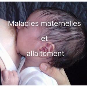 Maladies maternelles et allaitement